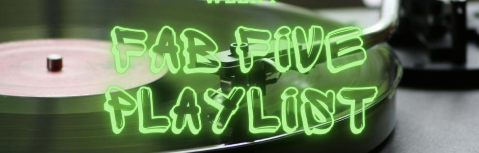 Fab Five Playlist Week #1